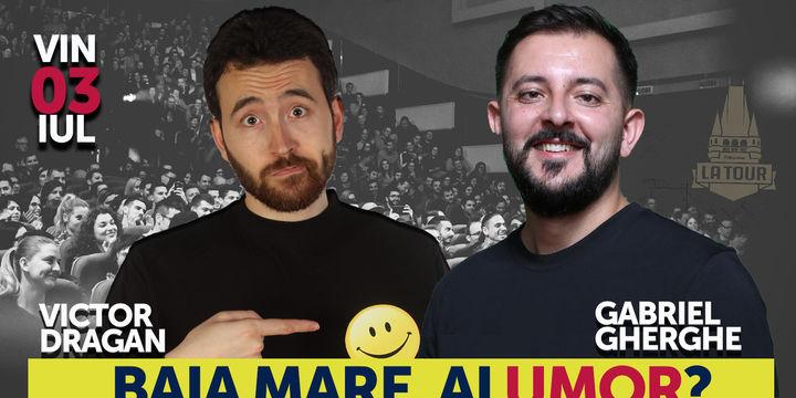 Baia Mare, ai umor? Stand Up Comedy cu Gabriel Gherghe si Victor Dragan