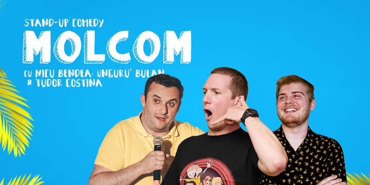 MolCom - Stand up comedy cu Unguru' Bulan, Nicu și Tudor