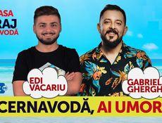 Cernavodă, ai umor? Stand Up Comedy cu Gabriel Gherghe & Edi Vacariu