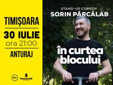 Timișoara: Stand Up Comedy cu Sorin Parcalab - In Curtea Blocului