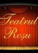 Spectacole Teatrul Rosu
