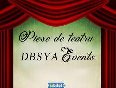 Piese de teatru DBSYA Events