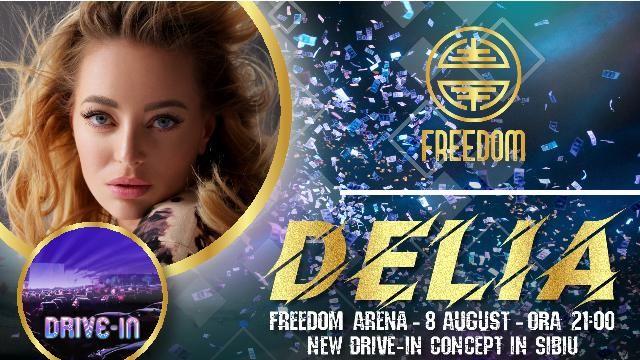 Sibiu: Freedom Events - Concert Delia Drive-In