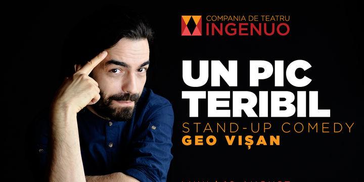 """""""UN PIC TERIBIL"""" – Stand-Up Comedy cu Geo Vișan"""