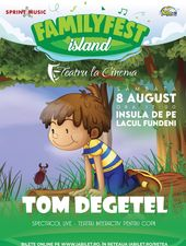 Tom degețel - Teatru interactiv pentru copii @ #FAMILYFEST Island