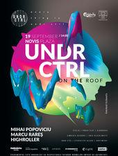 Cluj-Napoca: UNDR CTRL on the roof x Mihai Popoviciu x Marcu Rareş X Highroller