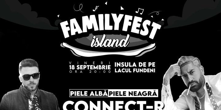 "Concert Connect-R & Shift ""Piele alba, piele neagra"" @ #FAMILYFEST Island"