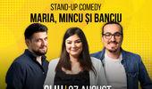 Cluj-Napoca: Stand Up Comedy cu Maria, Mincu & Banciu