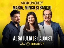 Alba Iulia: Stand Up Comedy cu Maria, Mincu & Banciu