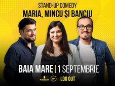 Baia Mare: Stand Up Comedy cu Maria, Mincu & Banciu