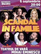 Scandal în familie @ Teatrul de Vara Mihai Eminescu