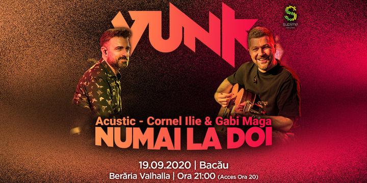 Bacau: VUNK - Numai la doi - Acustic - Cornel Ilie & Gabi Maga