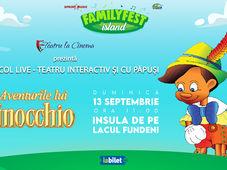 Spectacol Aventurile lui Pinocchio @ #FAMILYFEST Island