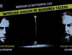 Împreună singuri pe marginea tăcerii – Costin Chioreanu & Iulian Agapie