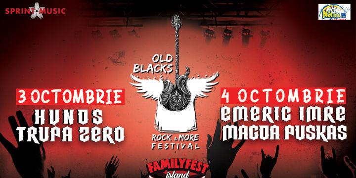 Old Blacks Rock & More Festival @ #FAMILYFEST Island - 3 octombrie