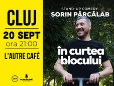 Cluj-Napoca: Stand Up Comedy cu Sorin Parcalab - In Curtea Blocului
