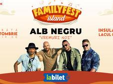 "Concert Alb Negru ""Vremuri noi"" @ #FAMILYFEST Island"
