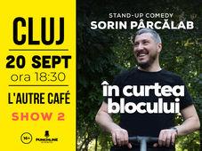 Cluj-Napoca: Stand Up Comedy cu Sorin Parcalab - In Curtea Blocului Show 2