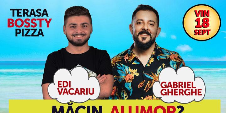 Măcin, ai umor? Stand Up Comedy cu Gabriel Gherghe & Edi Vacariu
