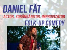 Teatrul InDArt: Folk-up Comedy cu Daniel FăT