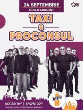 Taxi & Proconsul // Dublu Concert // Berăria H