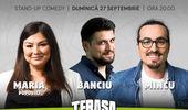 Stand-up cu Maria, Mincu, Banciu pe terasa la ComicsClub!