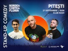 Pitesti: Stand-up Comedy cu Bordea, Cortea si Florin de la ora 18:00