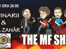 Târgu Mureș: The M.F. Show - Concert Fără Zahăr şi Ţapinarii