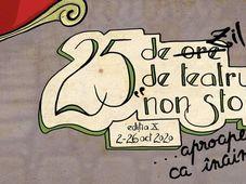 Abonamente Festivalul 25 de (ore) zile de Teatru (Non-Stop)