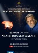 Neale Donald Walsch  -  Conversaţii cu Dumnezeu - Fii Lumină în întuneric