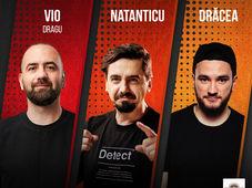 Timisoara: Stand Up Comedy cu Vio, Natanticu si Dracea Show 2