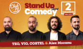 Stand up comedy cu Teo, Vio, Costel si Alex Mocanu la Club 99