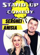 Stand up comedy cu Sergei și Anisia