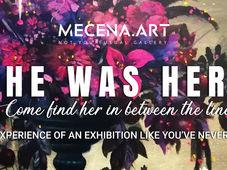 SHE WAS HERE - O expozitie de artă plastică așa cum nu ai mai văzut
