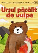 ,,Ursul păcălit de vulpe'' la Grădina Urbană