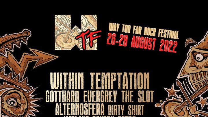 WTF - Way Too Far Rock Festival 2022