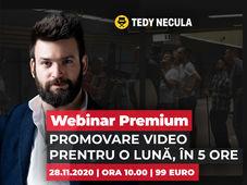 Tedy Necula - Promovare video pentru o lună în 5 ore - Webinar Premium