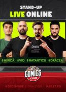 Stand up - Live Online cu Mirică, Drăcea, Vio și Natanticu!