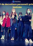 Curs de dezvoltare personală prin Tehnici Teatrale pentru copii - Grupa 11-14 ani