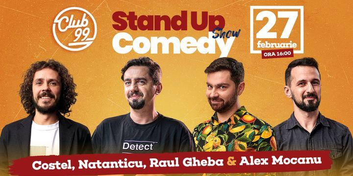 Stand up comedy la Club 99 cu Costel, Natanticu, Raul Gheba și Mocanu în deschidere