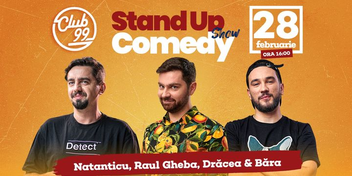 Stand up comedy la Club 99 cu Natanticu, Raul Gheba, Dracea și Băra