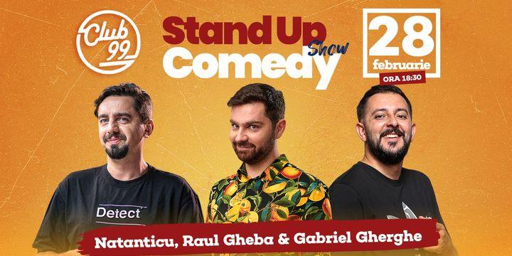 Stand up comedy la Club 99 cu Natanticu, Raul Gheba și Gabriel Gherghe Show 2