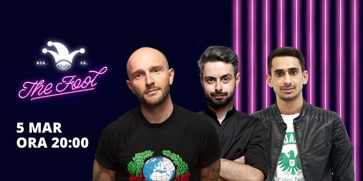 The Fool: Stand-up comedy cu Bordea, Bucălae și Florin Gheorghe