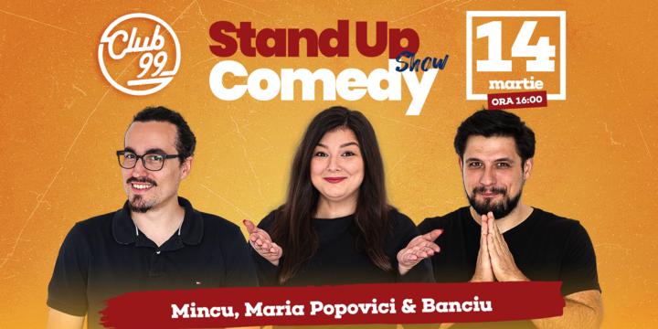 Stand up comedy cu Maria, Mincu si Banciu la Club 99 Show 1
