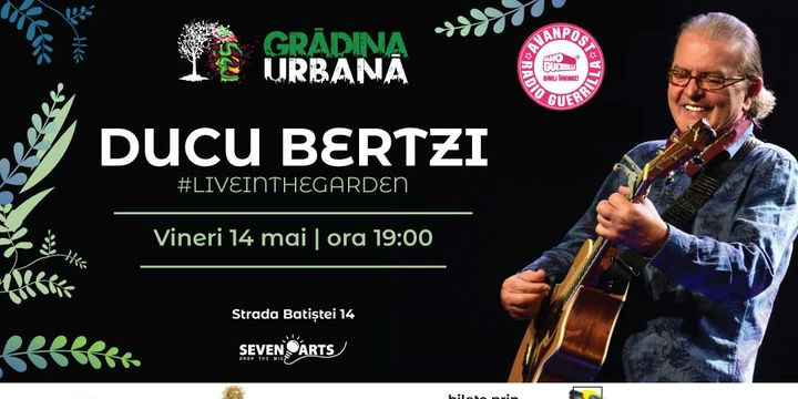 Ducu Bertzi live in the Garden