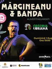 Mărgineanu & BANDA live in the Garden