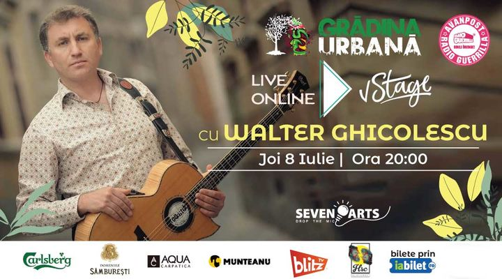 Acoustic in the Garden w/ Walter Ghicolescu (Online)