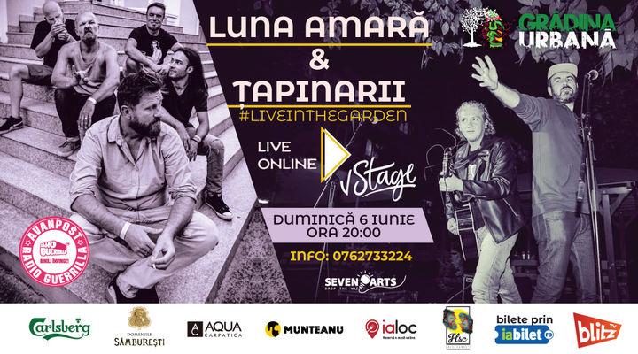 Luna Amară & Țapinarii #liveintheGarden (Online)