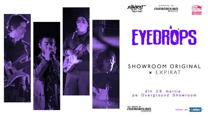 EYEDROPS – Showroom Original ⨯ Expirat