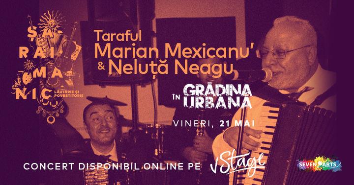 Taraful Marian Mexicanu' & Neluță Neagu în Grădina Urbană (Online)